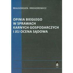 Opinia biegłego w sprawach karnych gospodarczych i jej ocena sądowa (ISBN 9788371779466)
