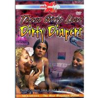 THESE GIRLS LOVE DIRTY DIAPERS