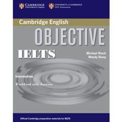Objective IELTS, Intermediate, Workbook (zeszyt ćwiczeń) with Answers (kategoria: Nauka języka)