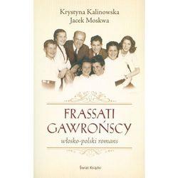 Frassati Gawrońscy. Włosko-polski romans - Wysyłka od 3,99 - porównuj ceny z wysyłką, pozycja wydawnicza