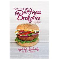 Fitness brokolice v kuchyni - Veganská kuchařka pro sport a hubnutí Nácovská Magdalena (9788027009121)