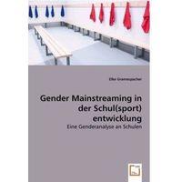 Gender Mainstreaming in der Schul(sport)entwicklung Gramespacher, Elke (9783639027013)