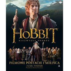 Hobbit. Niezwykła Podróż. Filmowe Postacie I Miejsca (ISBN 9788324143740)