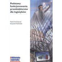 Podstawy funkcjonowania przedsiębiorstw dla logistyków