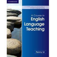 A Course in English Language Teaching 2nd Edition, Paperback, oprawa miękka