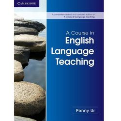 A Course in English Language Teaching 2nd Edition, Paperback