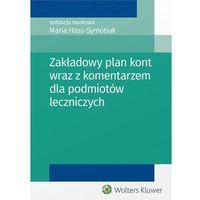 Zakładowy plan kont wraz z komentarzem dla podmiotów leczniczych - Dostawa 0 zł