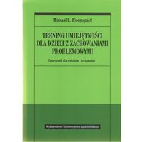Trening umiejętności dla dzieci z zachowaniami problemowymi (214 str.)