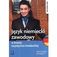 Język niemiecki zawodowy w branży turystyczno-hotelarskiej Zeszyt ćwiczeń (9788302133459)