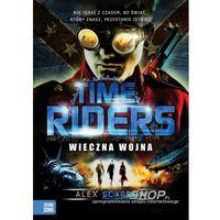 Time Riders. Wieczna wojna, Alex Scarrow