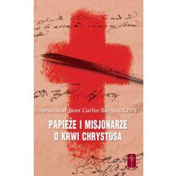 Papieże i Misjonarze o Krwi Chrystusa, książka z ISBN: 9788363459406