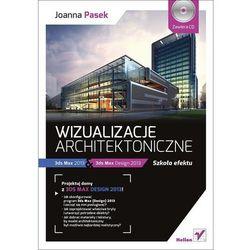Wizualizacje architektoniczne. 3ds Max 2013 i 3ds Max Design 2013. Szkoła efektu, pozycja wydana w roku: 2014