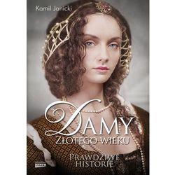 Damy złotego wieku - Dostawa zamówienia do jednej ze 170 księgarni Matras za DARMO, książka z ISBN: 97883
