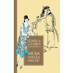 Moja wielka miłość, książka z kategorii Romanse, literatura kobieca i obyczajowa