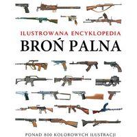 Broń palna Ilustrowana encyklopedia (9788377310700)