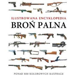 Broń palna Ilustrowana encyklopedia (ISBN 9788377310700)