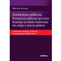 Zamówienia publiczne. Partnerstwo publiczno-prywatne. Koncesje na roboty budowlane lub usługi w prawie polsk