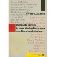 Regionale Variantz in ihrer Wechselbeziehung zum Standarddeutschen Sadziński Witold (2009)