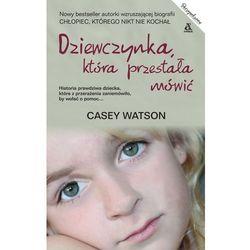 Dziewczynka która przestała mówić - Wysyłka od 3,99 - porównuj ceny z wysyłką, książka w oprawie kar