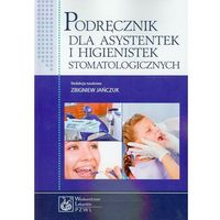 Podręcznik dla asystentek i higienistek stomatologicznych