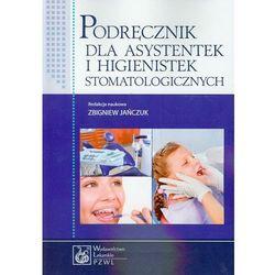 Podręcznik dla asystentek i higienistek stomatologicznych, książka z kategorii Zdrowie, medycyna, uroda