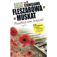 Mistrzyni Powieści Obyczajowej 10 Pozwólcie nam krzyczeć część 2 - Fleszarowa-Muskat Stanisława (opr. m
