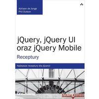 jQuery, jQuery UI oraz jQuery Mobile. Receptury (opr. miękka)