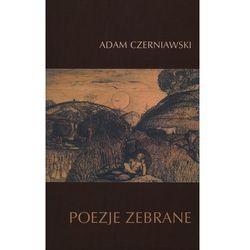 Poezje zebrane - Adam Czerniawski - Zaufało nam kilkaset tysięcy klientów, wybierz profesjonalny sklep