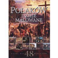 POLAKÓW DZIEJE MALOWANE OP./DEMART/ DEMART + zakładka do książki GRATIS
