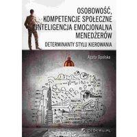 Osobowość, kompetencje społeczne i inteligencja emocjonalna menedżerów (9788375566017)