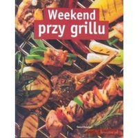 Weekend przy grillu + zakładka do książki GRATIS, oprawa twarda