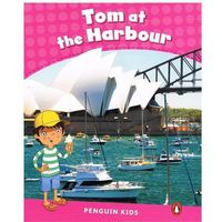 Tom at the Harbour. Penguin Kids. Poziom 2 (opr. miękka)