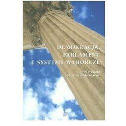 DEMOKRACJA PARLAMENT I SYSTEMY WYBORCZE M.A. GRIFFITH-TRAVERSY, pozycja wydana w roku: 2007