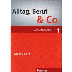 Alltag, Beruf & Co 1. Lehrerhandbuch (Poradnik dla nauczyciela) (kategoria: Nauka języka)