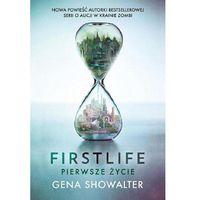 Firstlife. Pierwsze życie - Gena Showalter (432 str.)