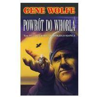 Powrót Do Whorla. Księga Krótkiego Słońca T.3 Wolfe Gene (9788374800624)