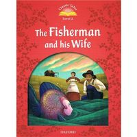 Classic Tales: Level 2: The Fisherman and His Wife, Arengo, Sue Fournier, Laure