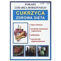 Cukrzyca zdrowa dieta porady lekarza rodzinnego (32 str.)