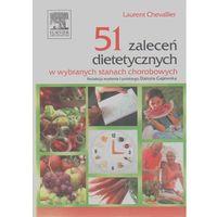 51 zaleceń dietetycznych w wybranych stanach chorobowych (2010)