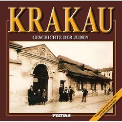 Krakau. Geschichte der juden. Kraków. Historia Żydów (wersja niemiecka) (ilość stron 96)