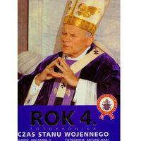 Rok 4 fotokronika czas stanu wojennego - Arturo Mari, Jan Paweł II, oprawa twarda
