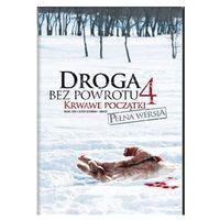DROGA BEZ POWROTU 4: KRWAWE POCZĄTKI - DVD