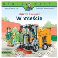 MASZYNY I POJAZDY W MIEŚCIE. MĄDRA MYSZ (2012)