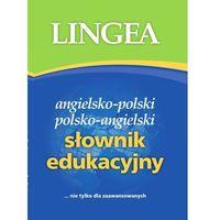 Angielsko-polski, polsko-angielski słownik edukacyjny (praca zbiorowa)