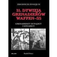 31 dywizja grenadierów Waffen SS. Grenadierzy dunajscy i szwabscy