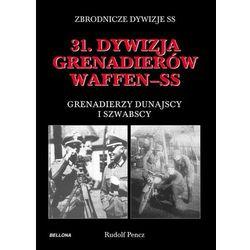 31 dywizja grenadierów Waffen SS. Grenadierzy dunajscy i szwabscy, książka z kategorii Historia