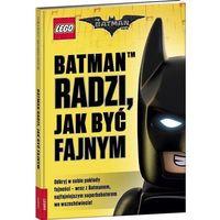 Lego The Batman Movie. Batman radzi, jak być fajnym, oprawa twarda