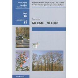 Universitas Kto czyta - nie błądzi. podręcznik do nauki języka polskiego. ćwiczenia rozwijające sprawność czytania (b2, c1) [anna seretny]