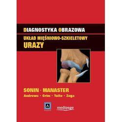 Diagnostyka obrazowa Układ mięśniowo-szkieletowy Urazy (kategoria: Zdrowie, medycyna, uroda)