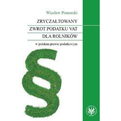 Zryczałtowany zwrot podatku VAT dla rolników w polskim prawie podatkowym (Wiesław Pomorski)